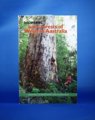Discovering Karri Forests of Western Australia. A guide to the Karri forests on the Bibbulmun Track.
