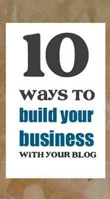 Ways to build a business with your blog.