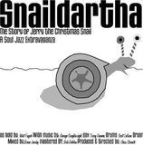 Snaildartha: The Story of Jerry the Christmas Snail - A Soul Jazz Extravaganza [CD]