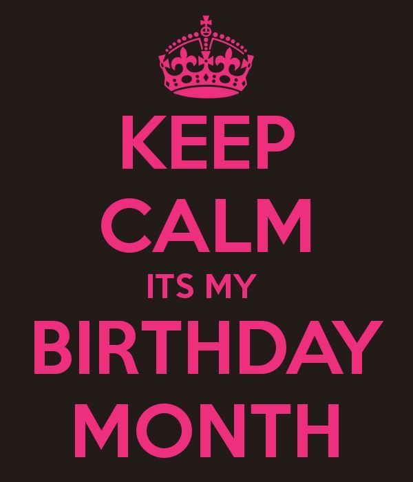 Keep Calm Its My Birthday Month