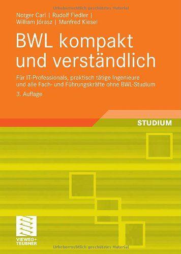Download BWL kompakt und verstÃndlich: FÃr IT-Professionals praktisch tÃtige Ingenieure und alle Fach- und FÃhrungskrÃfte ohne BWL-Studium (German Edition) ebook free by Array in pdf/epub/mobi