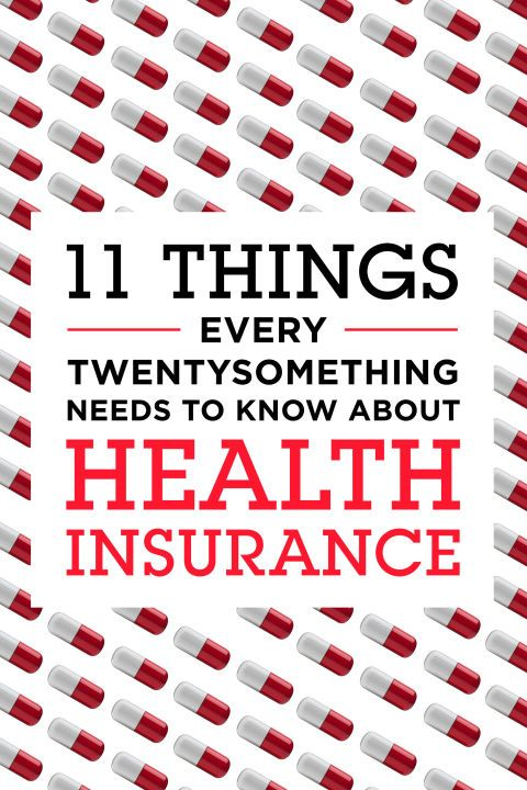 11 Essential Things Every Twentysomething Needs to Know About Health Insurance