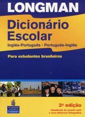 Longman Dicionario Escolar - S/ Cd-Rom - Português / Ingles - V/V - para Estudantes Brasileiros - 2ª Ed.2009 ( Nova Reforma Ortográfica )