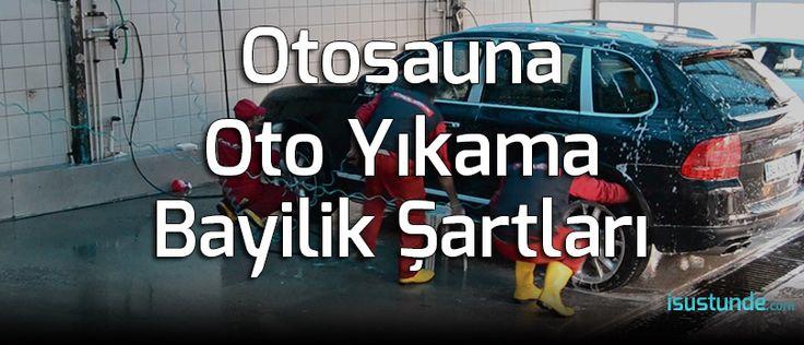 Otosauna Bayilik Şartları