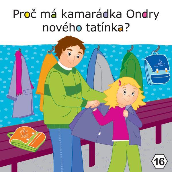 Proč má kamarádka Ondry nového tatínka?