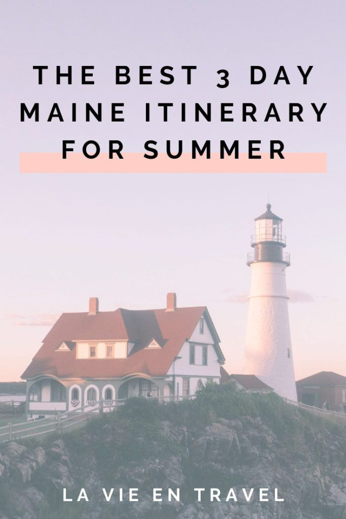 The Best 3 Day Summer Maine Itinerary Summer Maine Activities Best Island Vacation Visit Maine Best Summer Vacations