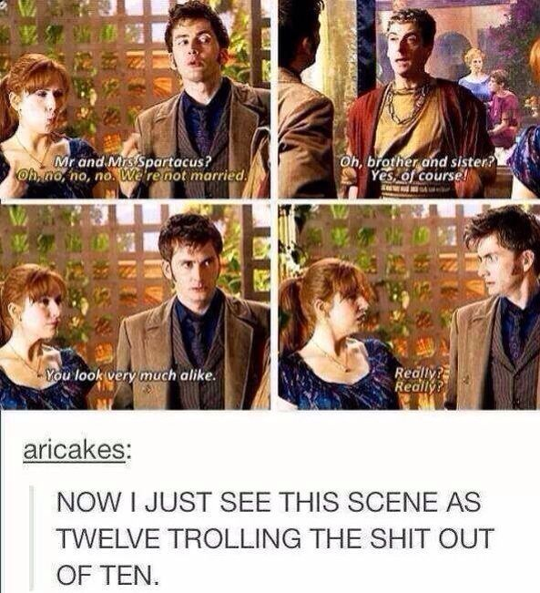 hahaha... now we need the episode where twelve goes back and we see the story from his pov!