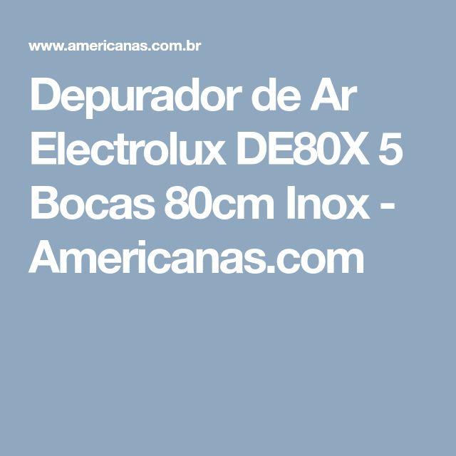 Depurador de Ar Electrolux DE80X 5 Bocas 80cm Inox - Americanas.com