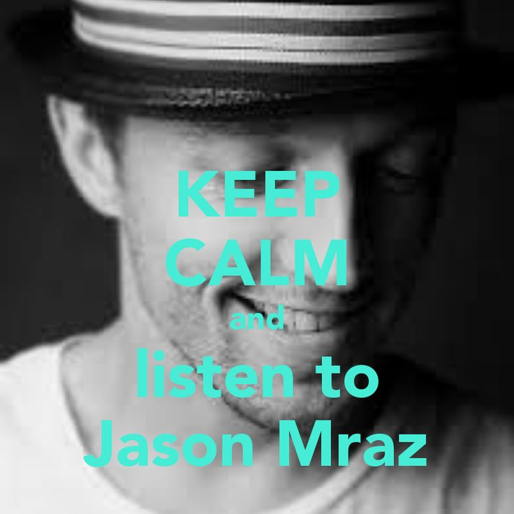 KEEP CALM and listen to Jason Mraz - KEEP CALM AND CARRY ON Image Generator - brought to you by the Ministry of Information