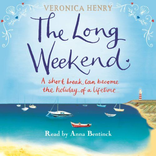 The Long Weekend | [Veronica Henry]