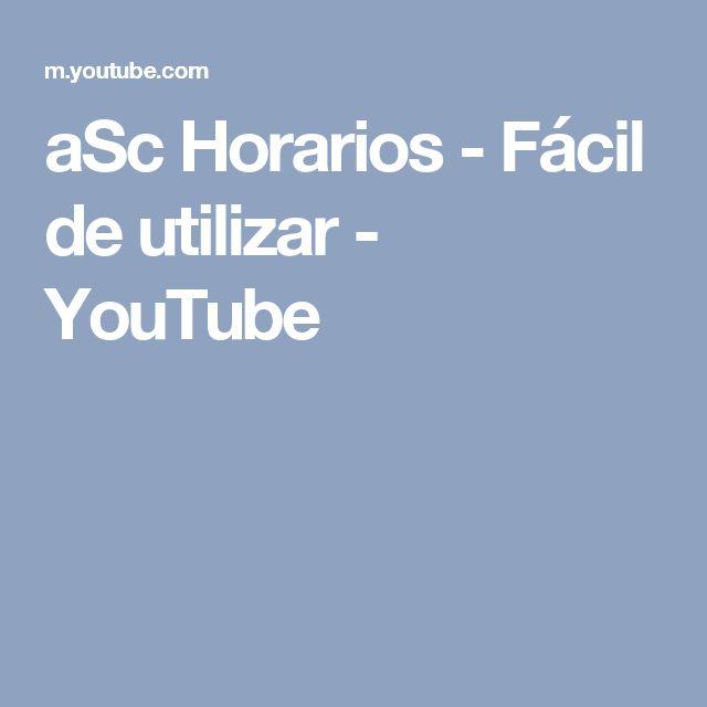 aSc Horarios - Fácil de utilizar - YouTube