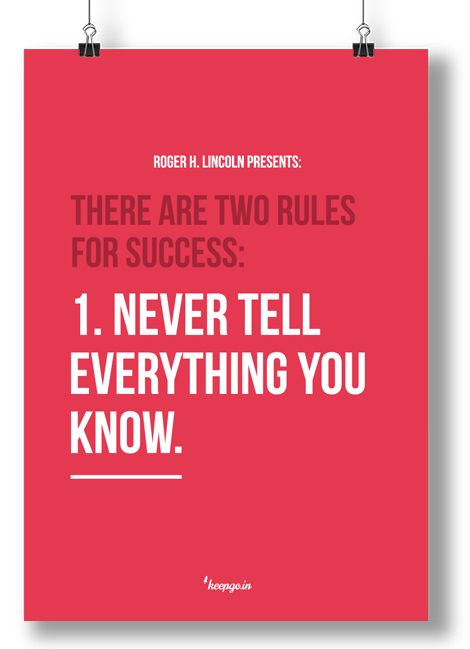 Motivation quote: There are two rules for success:  1. Never tell everything You know www.keepgo.in #poster #motivation #success #rules #keepgoin