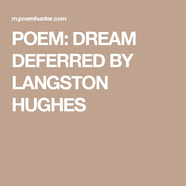 marxism and langston hughes dream deferred Hughes influence on baraka  hughes began to believe in marxism hughes wrote many poems about his  (1943) the langston hughes reader the dream.