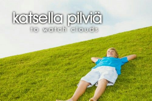 To watch clouds