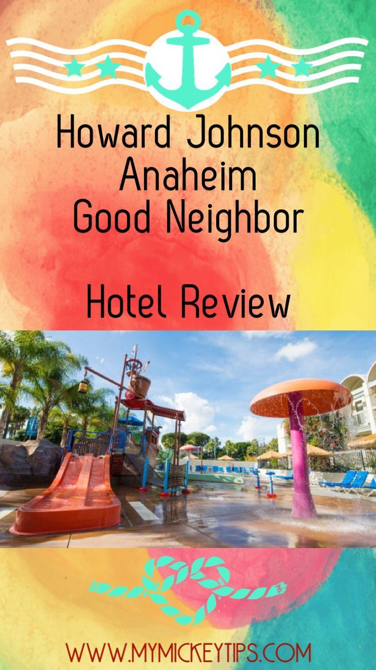 Thinking About Staying At The Hojo For Your Next Disney Vacation Check Out Our Latest Blog Disney Anaheim Hotels Disney Vacation Planning Disney On A Budget