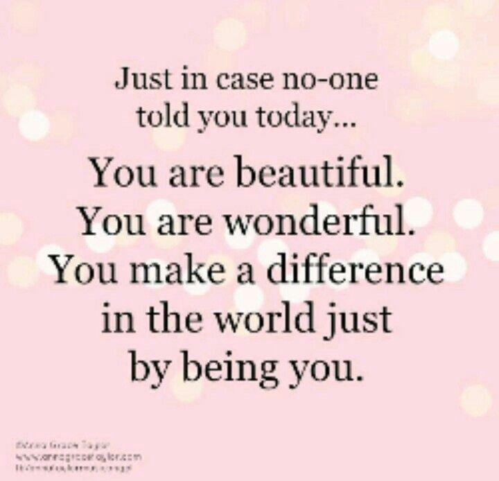 You Are Beautiful Wonderful Make A Difference