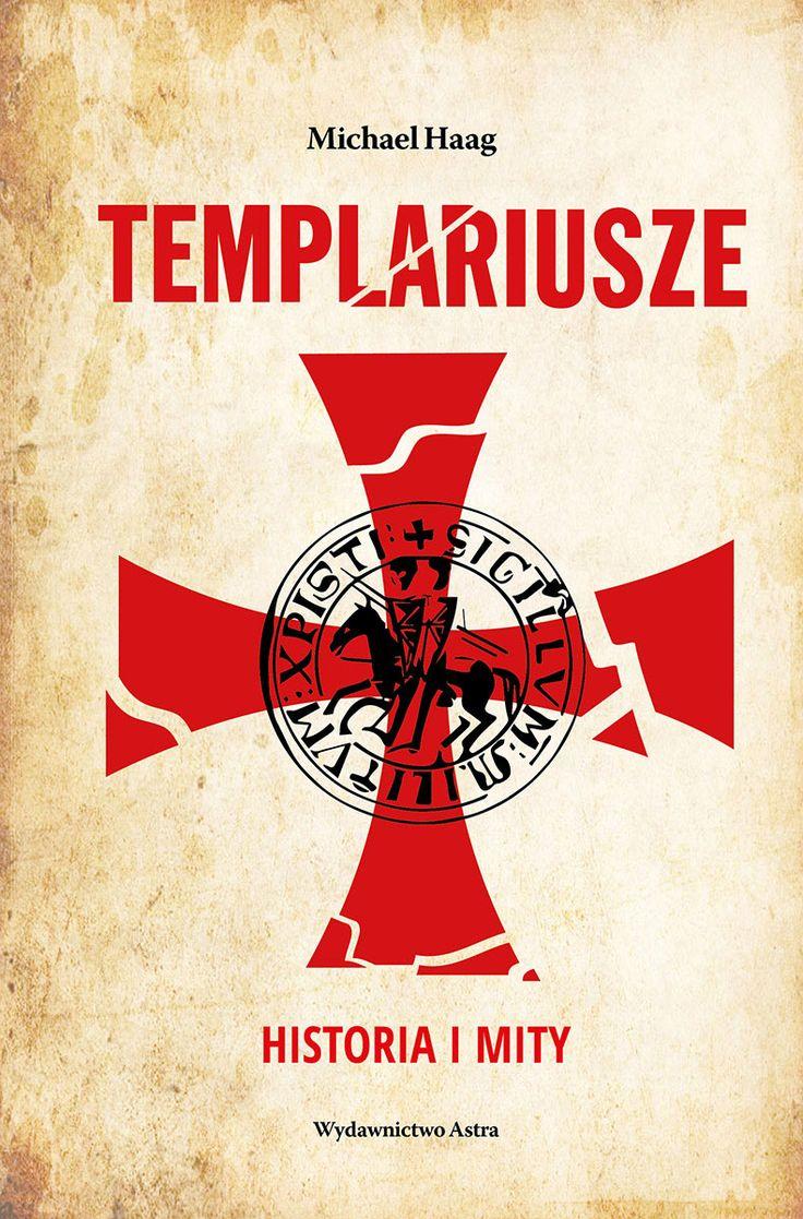Templariusze. Historia i mity | Wydawnictwo Astra