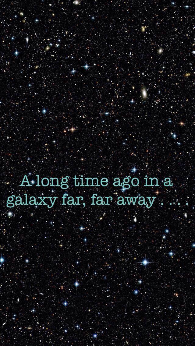 A Long Time Ago In A Galaxy Far Far Away Star Wars Background Star Wars Wallpaper Iphone Star Wars Wallpaper
