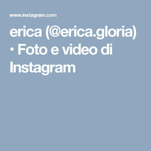 erica (@erica.gloria) • Foto e video di Instagram