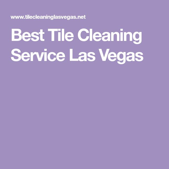 Best Tile Cleaning Service Las Vegas