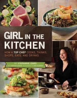 Girl in the Kitchen by Stephanie Izard. I haven't tried any recipes, but I went to her restaurant and it was seriously amazing food! #Cookbooks