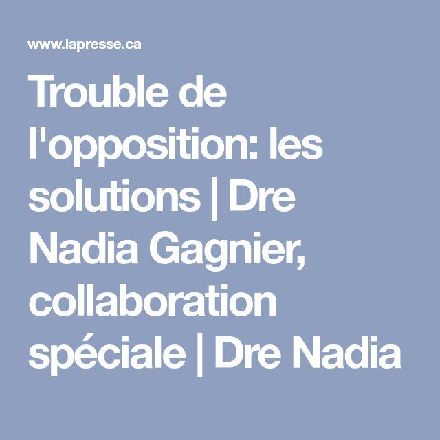 Trouble de l'opposition: les solutions | Dre Nadia Gagnier, collaboration spéciale | Dre Nadia