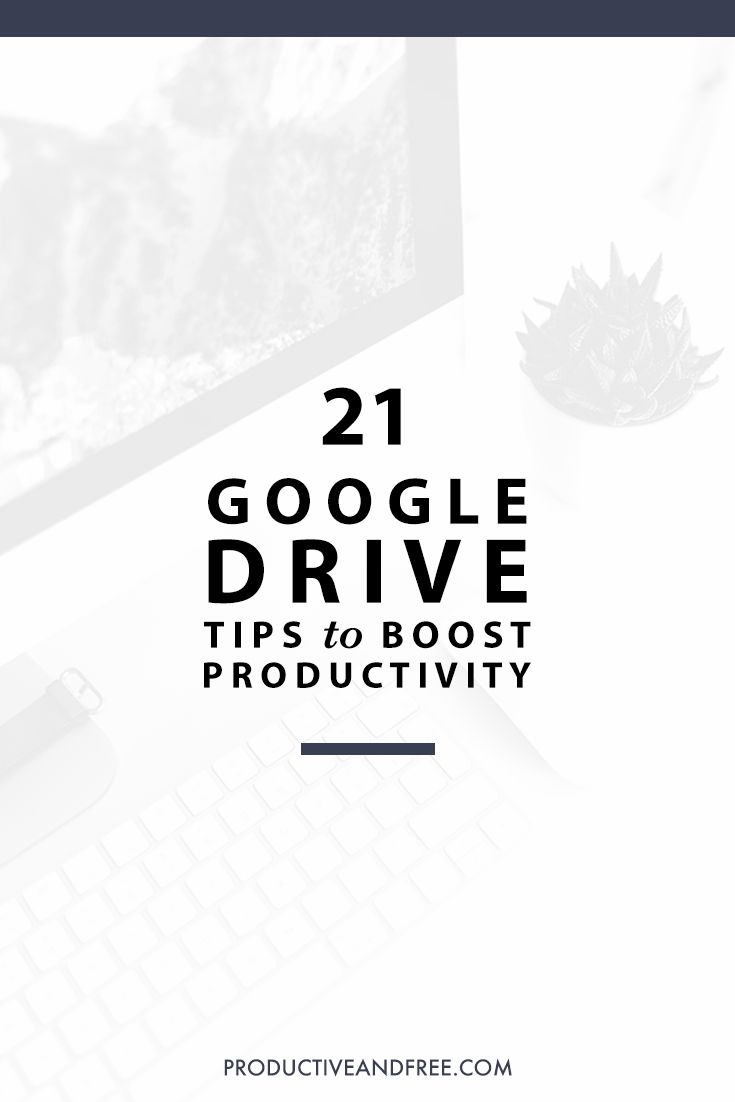 21 Google Drive Tips to Boost Productivity