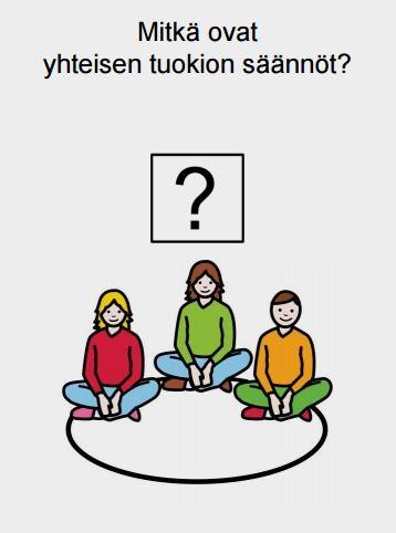 Mitkä ovat yhteisen tuokion säännöt koulussa? Milloin kuunnellaan ja milloin saa puhua?