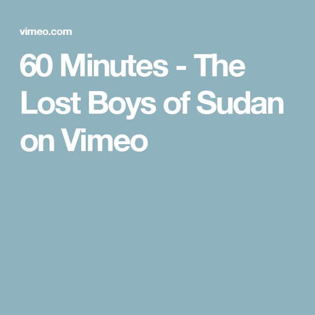 60 Minutes - The Lost Boys of Sudan on Vimeo