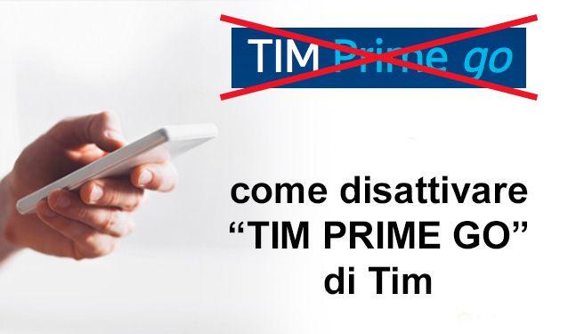 Come disattivare TIM Prime Go ed evitare di pagare 49 centesimi a settimana. Cambiare la tariffa a pagamento TIM ONE Prime GO ora costa 3 Euro.
