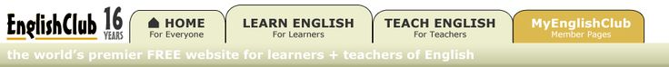 EnglishClub...helping you learn English or teach English. You'll find everything from lessons for learners to jobs for teachers, including fun pages like games, videos, quizzes and chat - all free!