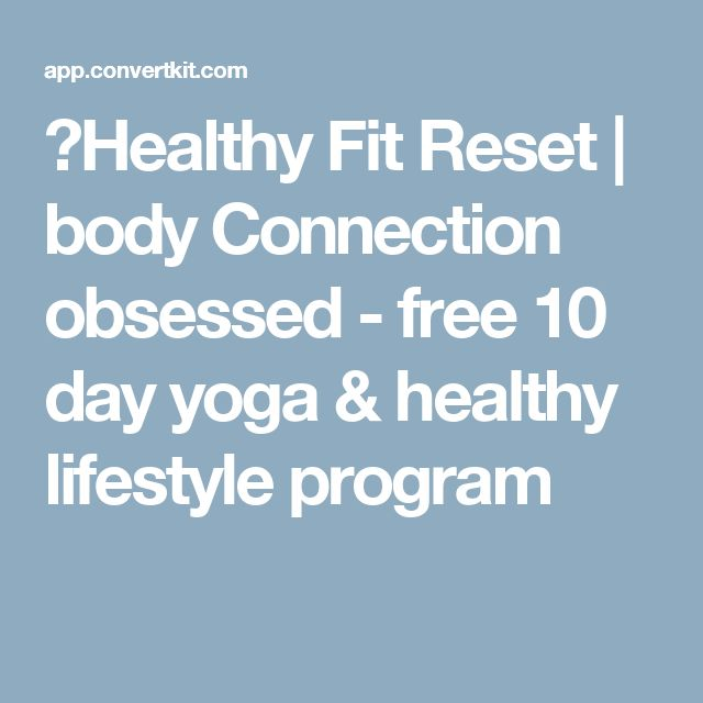 🍃Healthy Fit Reset | body Connection obsessed - free 10 day yoga & healthy lifestyle program