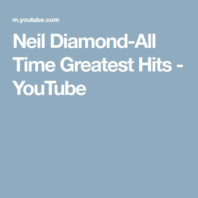 Neil Diamond-All Time Greatest Hits - YouTube