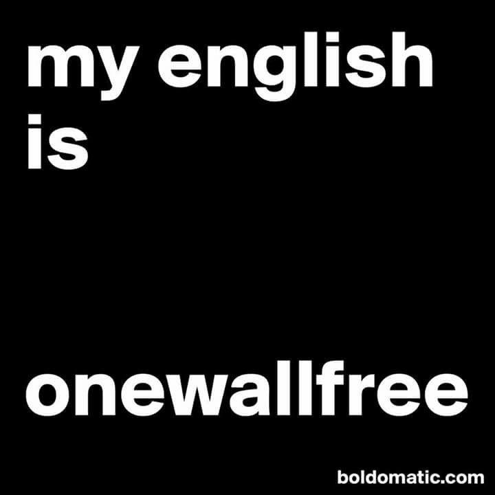 Onewallfree  einwandfreies englisch