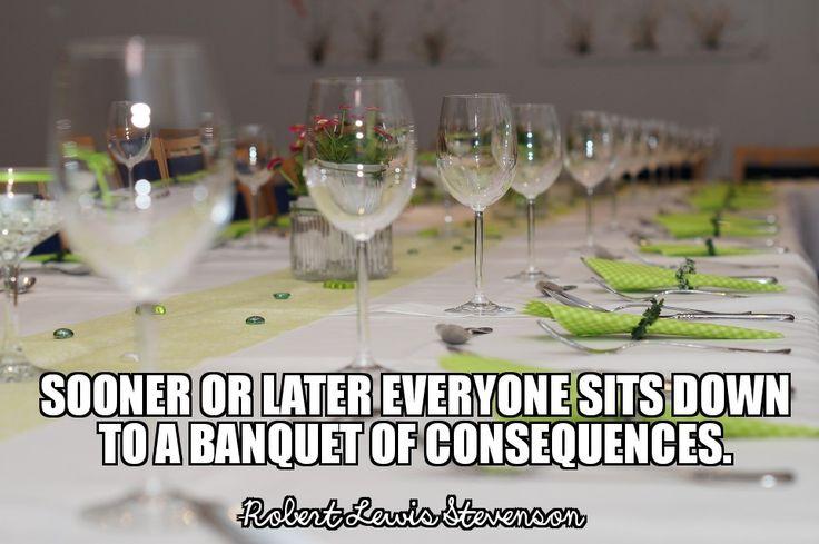 Robert Louis Stevenson Consequences Quote