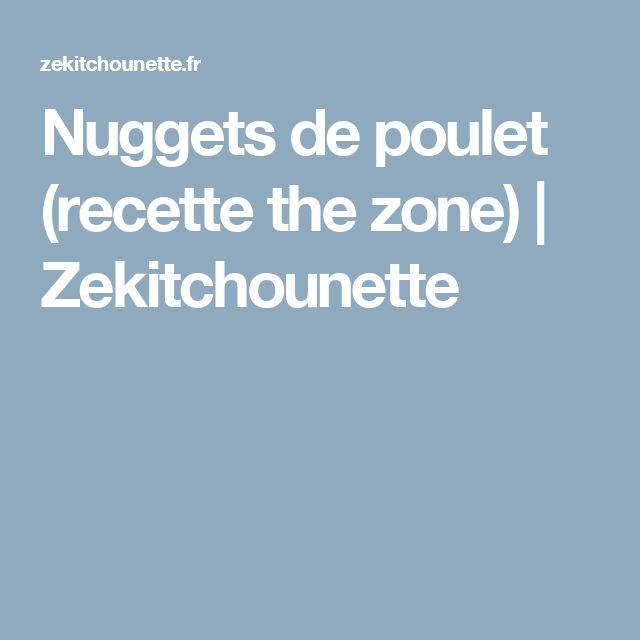 Nuggets de poulet (recette the zone) | Zekitchounette