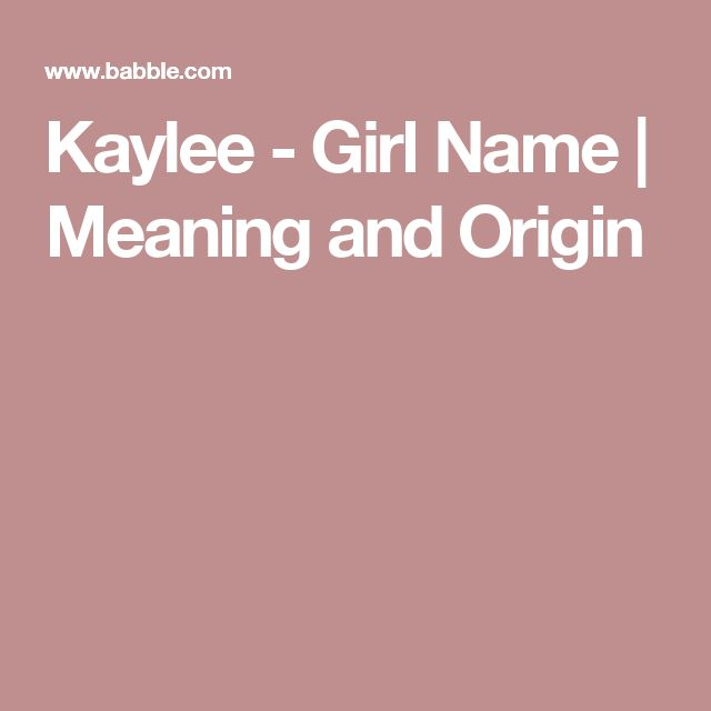 Kaylee - Girl Name | Meaning and Origin