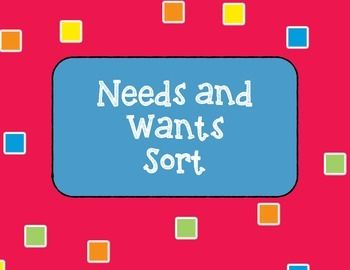 NEEDS AND WANTS SORTThis contains two pages. The first page is the Needs and Wants chart. Each student will need a copy. The second page has sixteen words that will be cut out and glued in the correct column. There are four to a page to conserve paper.