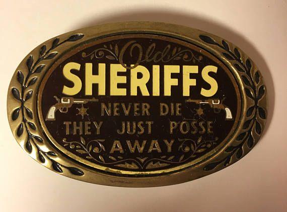 Old Sheriffs Never Die Solid Brass Belt Buckle