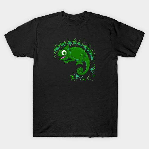 Tshirt for man and woman everybody in life is a chameleon #tee #teepublic #tshirt #tshirts #chameleon #reptiles #everybody #forher #forhim #unisex #reptile #amphibian #pet #pets #morph #morphe #snake #snakes #shirt #shirts