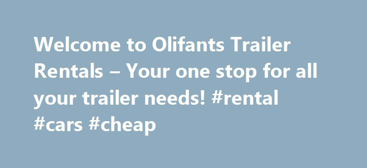 Welcome to Olifants Trailer Rentals – Your one stop for all your trailer needs! #rental #cars #cheap http://rental.remmont.com/welcome-to-olifants-trailer-rentals-your-one-stop-for-all-your-trailer-needs-rental-cars-cheap/  #trailer rental one way # Welcome to Olifants Rentals If you want to Rent, Buy, Service or Sell a Trailer, look no further you have arrived at the right site! Trailer Sales Wide range of New SABS approved trailers! If you would prefer to buy a new trailer rather than…