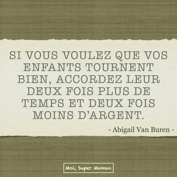 Citation d'Abigail Van Buren www.Facebook.com/MoiSuperMaman (parent - maman - enfant - citation - abigail van buren)