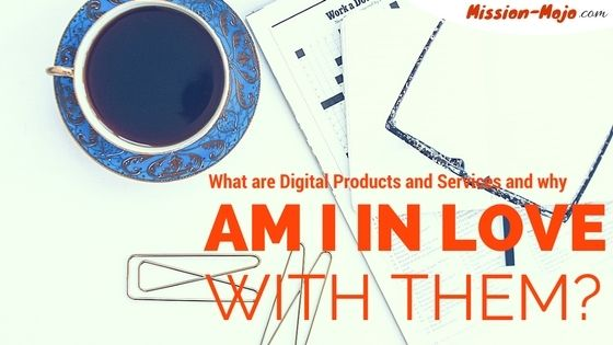 What are Digital Products and Services and why am I in love with them? http://mission-mojo.com/mission-blog/what-are-digital-products-and-services-and-why-am-i-in-love-with-them/?utm_campaign=coschedule&utm_source=pinterest&utm_medium=Mission%20Mojo&utm_content=What%20are%20Digital%20Products%20and%20Services%20and%20why%20am%20I%20in%20love%20with%20them%3F