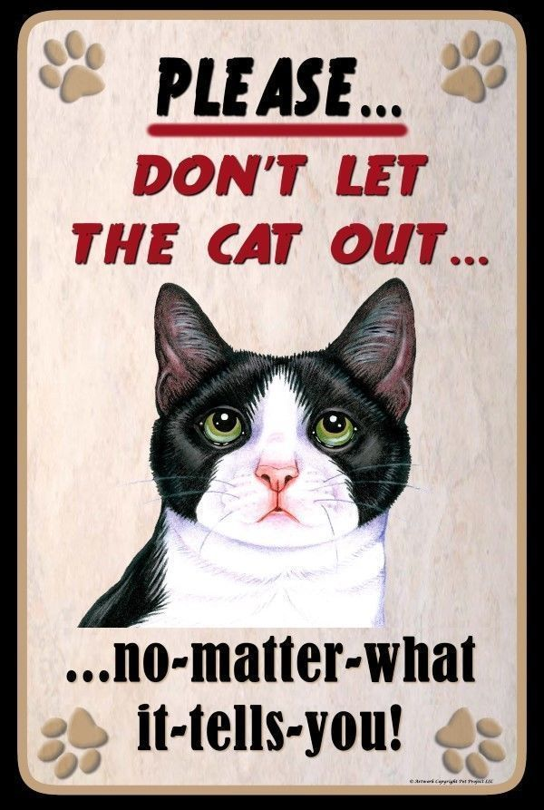 TUXEDO 1 - DON'T LET THE CAT OUT... - FUNNY 8X12 ALUMINUM PET SIGN #CANADABUCKLES #Contemporary
