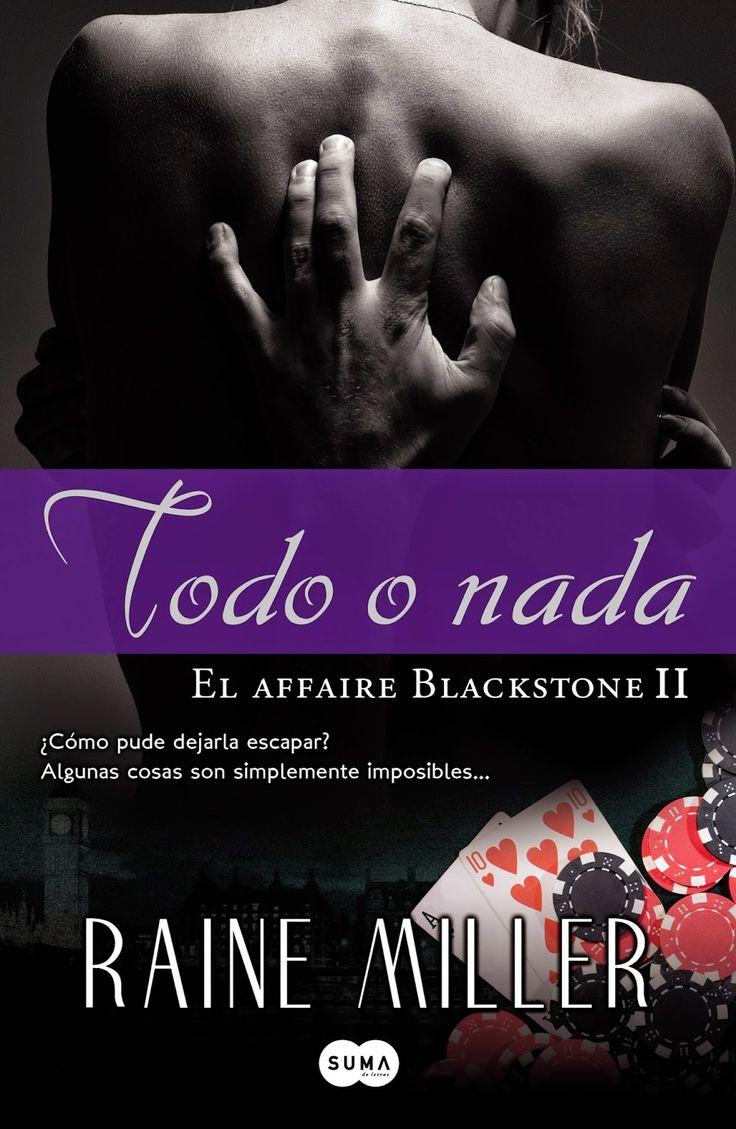 Mis momentos de lectura: Todo o nada (El affaire Blackstone 02 ) - Raine Mi...