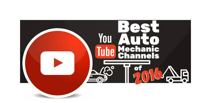 Best auto mechanic YouTube channels of 2016 to help you learn auto mechanic easily and in the comfort of your garage.