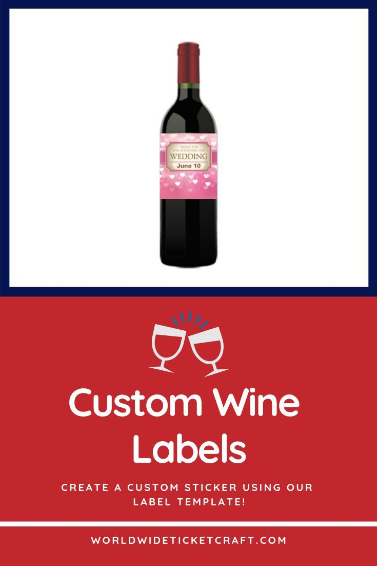 This Diy Wine Label Template Is A Great Way To Make A Custom Wine Label For Your Event Custom Wine Bottle Labels Custom Wine Labels Wine Bottle Wedding Favors