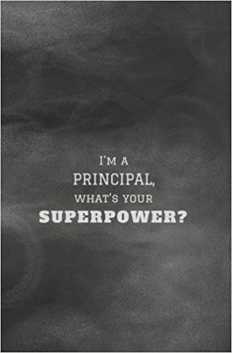 I'm a Principal, What's Your Superpower: Principal Gifts for Men or Women; Small Blank Lined Notebook 5.25x8 in. (Principal Appreciation Gifts, Best ... Notebooks and Journals) (Volume 29): Calpine Education: 9781974262663: Amazon.com: Books