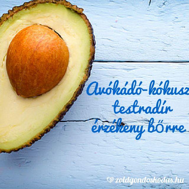 Diy testradír érzékeny bőrre: avokádóval és kókuszolajjal. Teljesen természetes!