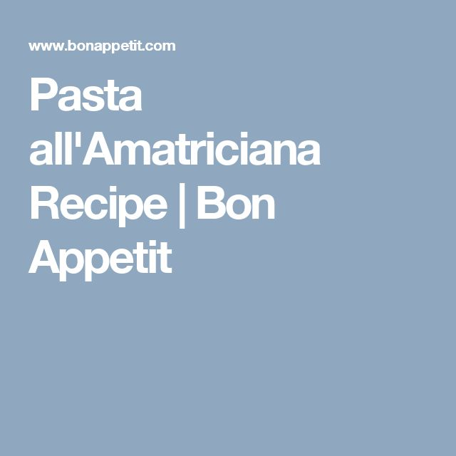 Pasta all'Amatriciana Recipe | Bon Appetit